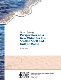 OceanZoning: Perspectives on a New Vision for the Scotian Shelf and Gulf ofMaine