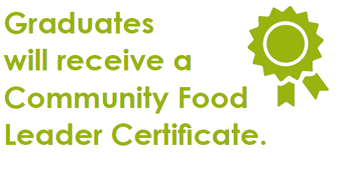 Graduates will receive a community food leader certificate